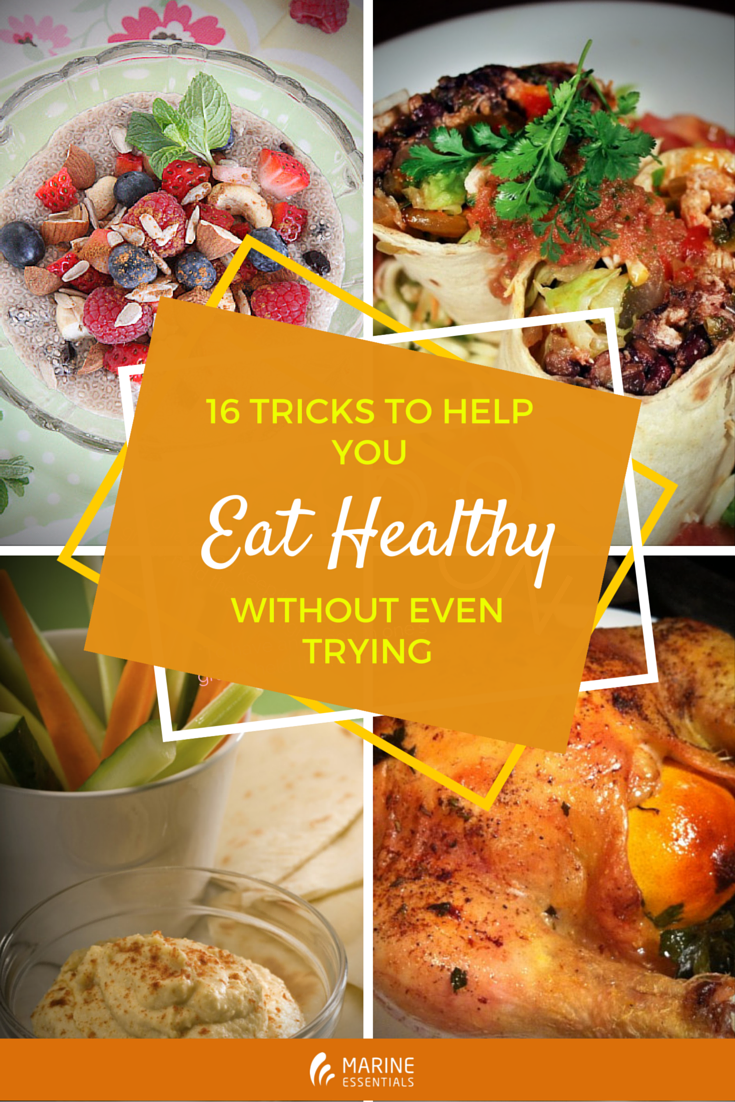 16 Tricks To Help You Eat Healthy Without