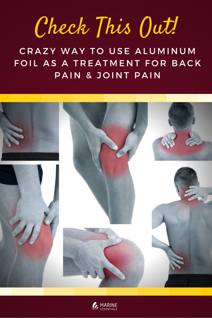 Check Out This Crazy Way To Use Aluminum Foil As A Treatment For Back Pain & Joint Pain