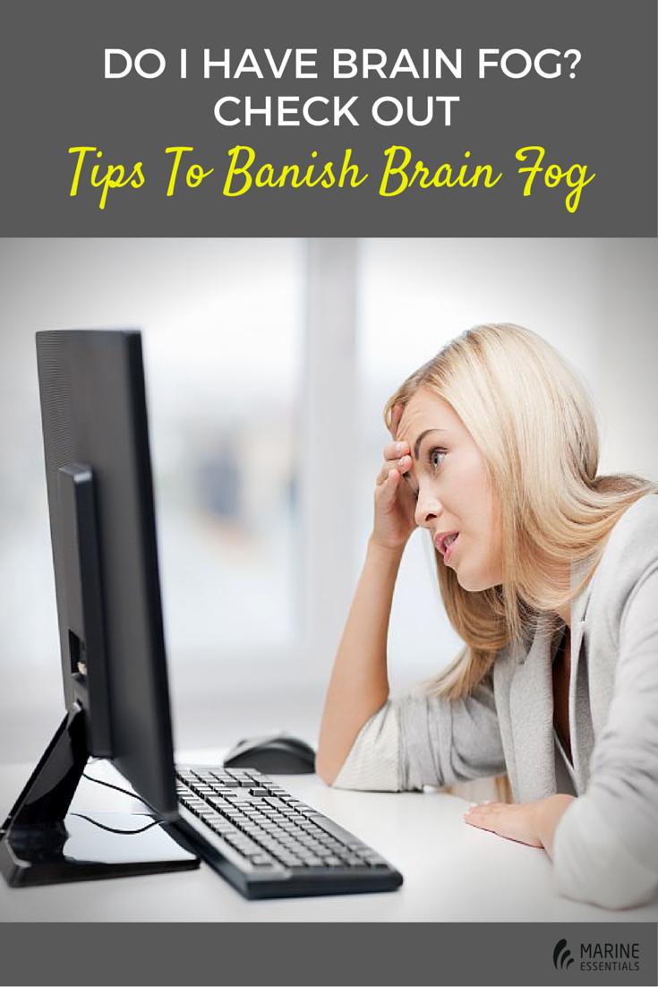 Do I Have Brain Fog- Check Out Tips To Banish