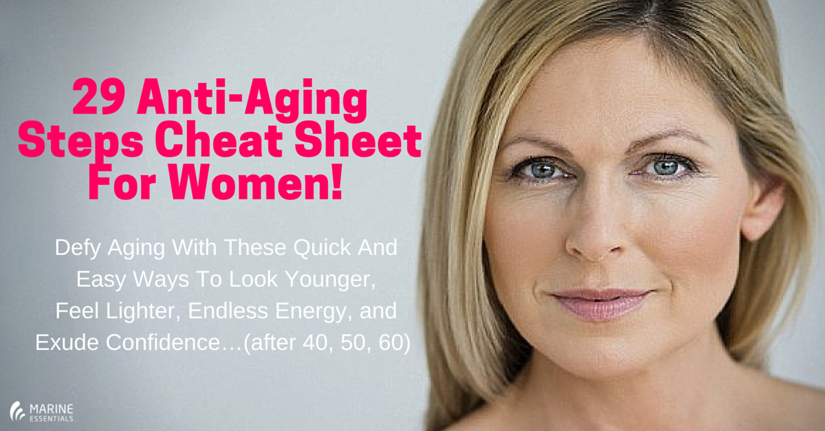 29 Anti-Aging Steps Cheat Sheet For Women! Cheat Sheet (2)