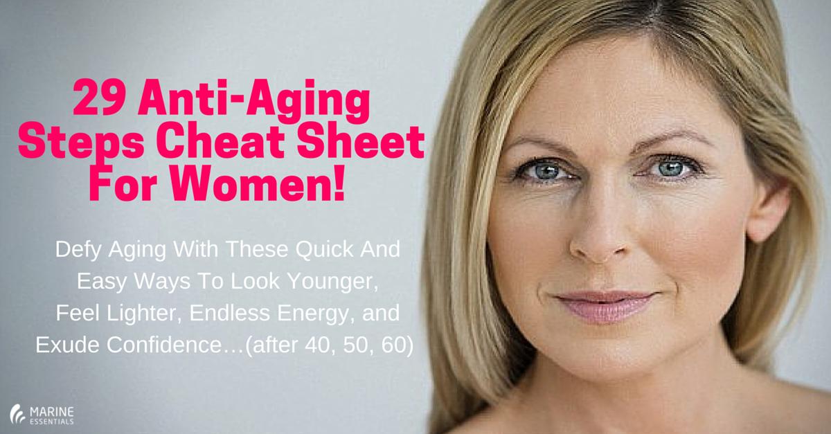 29 Anti-Aging Steps Cheat Sheet For Women! Cheat Sheet (2)
