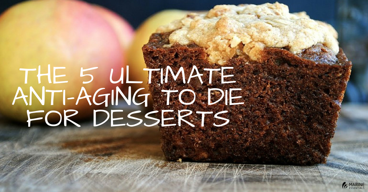 The 5 Ultimate Anti-Aging To Die For Desserts